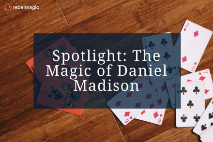 Spotlight: The Magic of Daniel Madison