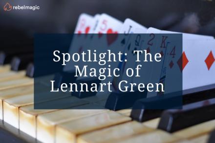 Spotlight: The Magic of Lennart Green