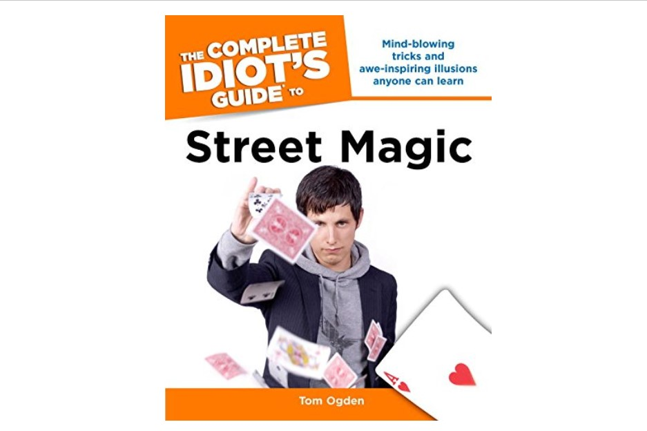 the complete idiot's guide to doing street magic